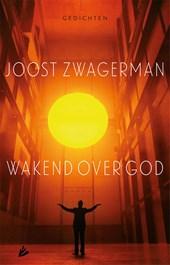 Wakend over God