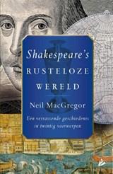 Shakespeare's rusteloze wereld | Neil MacGregor |