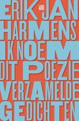 Ik noem dit poëzie | Erik Jan Harmens |