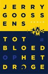 Tot bloed op het droge   Jerry Goossens  