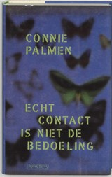 Echt contact is niet de bedoeling | Connie Palmen |