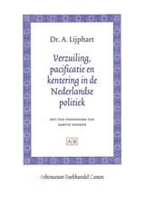 Verzuiling, pacificatie en kentering in de Nederlandse politiek   A. Lijphart  