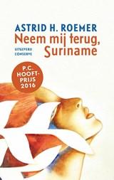 Neem mij terug, Suriname | Astrid H. Roemer |