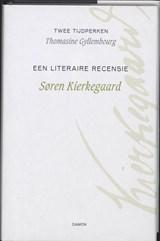 Twee tijdperken / Een literaire recensie   Søren Kierkegaard ; Thomasine Gyllembourg  