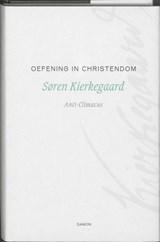 Oefening in christendom   Søren Kierkegaard ; Anti-Climacus  