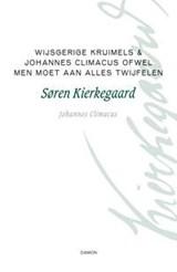 Filosofische kruimels   Søren Kierkegaard ; Johannes Climacus  