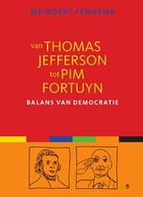 Van Thomas Jefferson tot Pim Fortuyn   Meindert Fennema  
