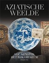 Aziatische Weelde   Jan van Campen ; Ebeltje Hartkamp-Jonxis  