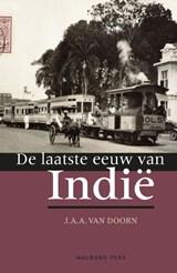 De laatste eeuw van Indië | J.A.A. van Doorn |