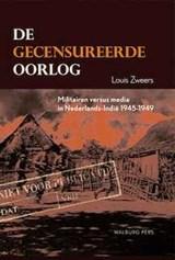 De gecensureerde oorlog   Louis Zweers  
