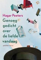 Genoeg gedicht over de liefde vandaag | Hagar Peeters |