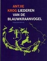 Liederen van de blauwkraanvogel | A. Krog |