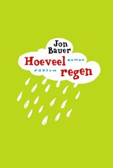 Hoeveel regen | Jon Bauer |