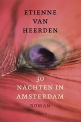 30 nachten in Amsterdam   Etienne van Heerden  