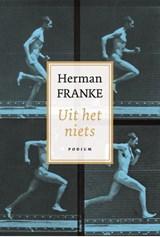 Uit het niets | Herman Franke |