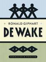 De wake | Ronald Giphart |