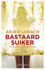 Bastaardsuiker   Arjen Lubach  