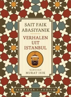 De eerste zin uit Sait Faik Abasiyaniks Verhalen uit Istanbul, vertaald door Hanneke van der Heijden
