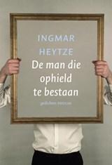 De man die ophield te bestaan | Ingmar Heytze |