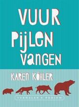 Vuurpijlen vangen | Karen Köhler |