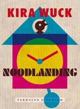 Noodlanding | Kira Wuck |
