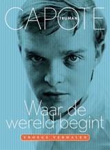 Waar de wereld begint | Truman Capote |