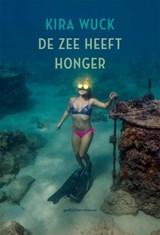 De zee heeft honger | Kira Wuck |