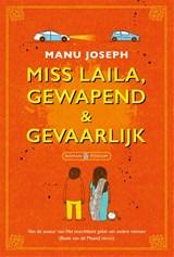 Miss Laila, gewapend & gevaarlijk | Manu Joseph |