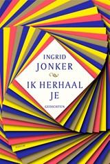 Ik herhaal je | Ingrid Jonker ; Henk van Woerden |