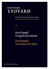 Karel Appel, Un geste de couleur/A Gesture of Colour