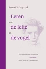 Leren van de lelie en de vogel   Søren Kierkegaard  