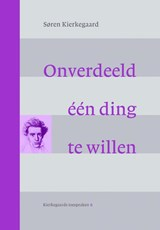 Onverdeeld een ding te willen   Søren Kierkegaard  