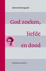 God zoeken, liefde en dood   Søren Kierkegaard  