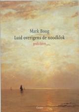 Luid overigens de noodklok | Mark Boog |