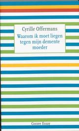 Waarom ik moet liegen tegen mijn demente moeder | Cyrille Offermans |