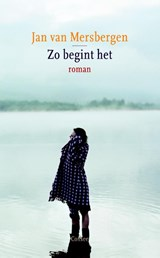 Zo begint het | Jan van Mersbergen |