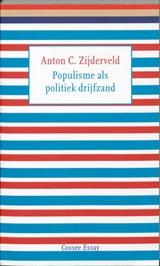 Populisme als politiek drijfzand | Anton C. Zijderveld |