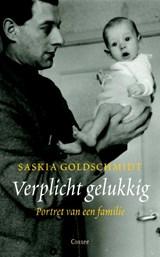 Verplicht gelukkig | Saskia Goldschmidt |