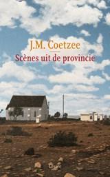 Scenes uit de provincie | J.M. Coetzee |