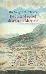 De opstand op het slavenschip Meermin   Dan Sleigh ; Piet Westra  