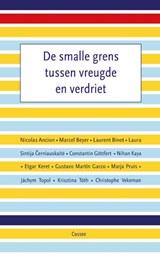 De smalle grens tussen vreugde en verdriet   Marcel Beyer ; Laurent Binet ; Etgar Keret  