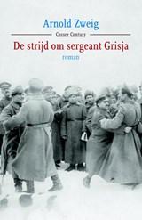 De strijd om sergeant Grisja   Arnold Zweig  