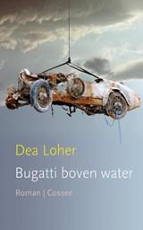 Bugatti boven water | Dea Loher |