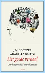 Het goede verhaal | J.M. Coetzee ; Arabella Kurtz |