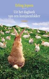 Uit het dagboek van een konijnenfokker | Erling Jepsen |