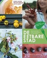 De eetbare stad   Ellen Mookhoek ; Geert Timmermans ; Anneke Blokker  