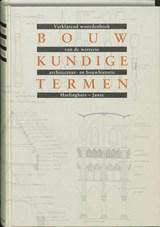 Bouwkundige termen | E.J. Haslinghuis |