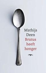 Brutus heeft honger | Mathijs Deen |