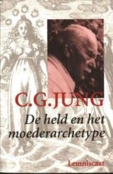 De held en het moederarchetype | C.G. Jung |