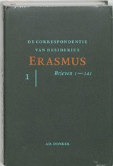 De correspondentie van Desiderius Erasmus De brieven 1-141   Erasmus  